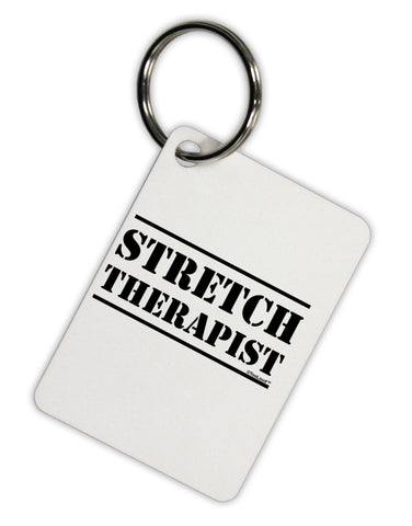 Stretch Therapist Text Aluminum Keyring Tag by TooLoud