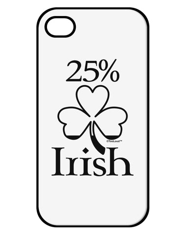 25 Percent Irish - St Patricks Day iPhone 4 / 4S Case  by TooLoud