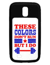 These Colors Don't Run But I Do - Patriotic Workout Galaxy S4 Case by TooLoud
