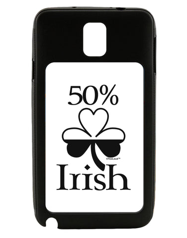 50 Percent Irish - St Patricks Day Galaxy Note 3 Case  by TooLoud