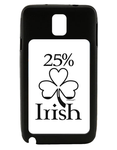 25 Percent Irish - St Patricks Day Galaxy Note 3 Case  by TooLoud