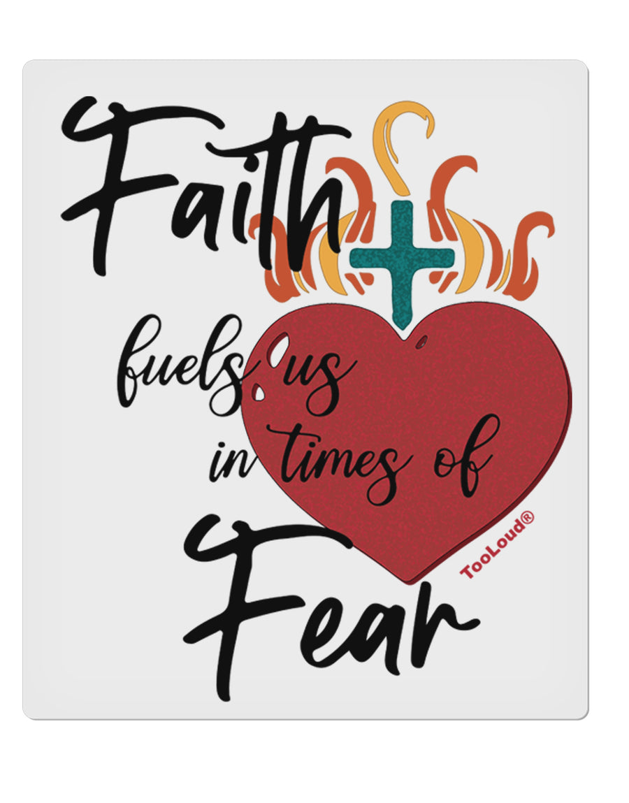 TooLoud Faith Fuels us in Times of Fear  9 x 10.5 Inch Rectangular Sta