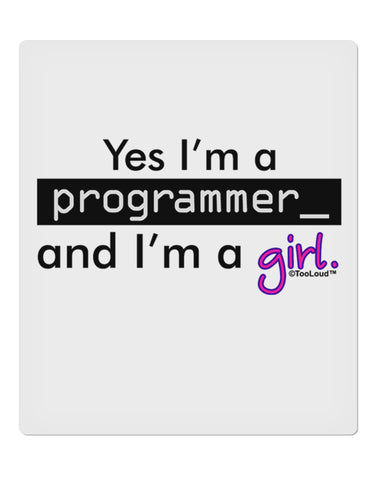 "TooLoud Yes I am a Programmer Girl 9 x 10.5"" Rectangular Static Wall Cling"