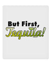 "But First Tequila 9 x 10.5"" Rectangular Static Wall Cling"