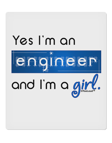 "TooLoud Yes I am a Engineer Girl 9 x 10.5"" Rectangular Static Wall Cling"