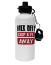 TooLoud BACK OFF Keep 6 Feet Away Aluminum 600ml Water Bottle