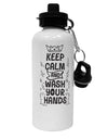 TooLoud Keep Calm and Wash Your Hands Aluminum 600ml Water Bottle