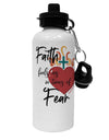TooLoud Faith Fuels us in Times of Fear  Aluminum 600ml Water Bottle
