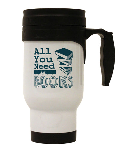 All You Need Is Books Stainless Steel 14oz Travel Mug