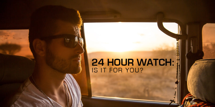 24 Hour Watch: Is it for you?