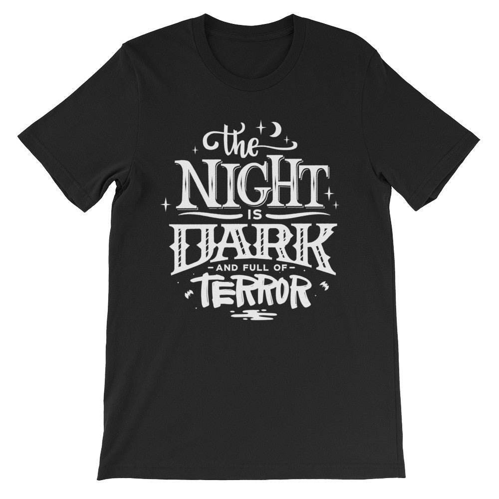 The Night Is Dark And Full Of Terrors Unisex T-Shirt