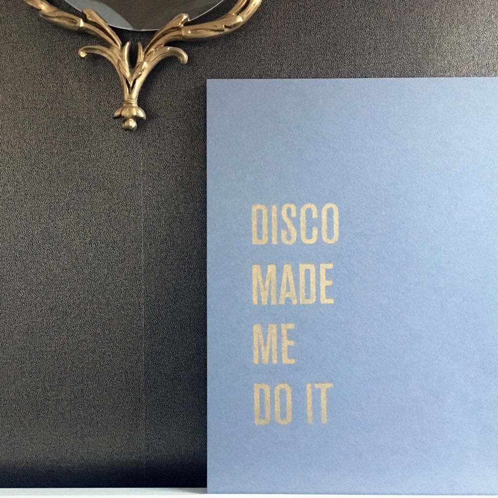 Disco Made Me Do It - A3 Hand Screen Print