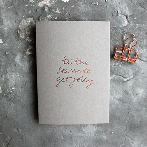 Tis The Season To Get Jolly luxury rose gold foil Grey Christmas Card