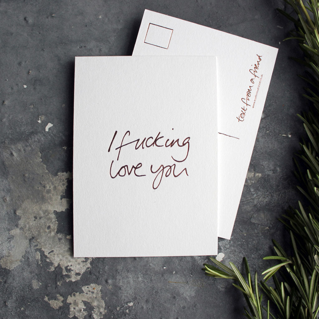 I Fucking Love You postcard in rose gold foil blocking