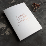 The front of this luxury card says I Have No Words Just Hugs and is hand foiled in rose gold foil