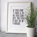If You Can't Take A Joke - Unframed Print