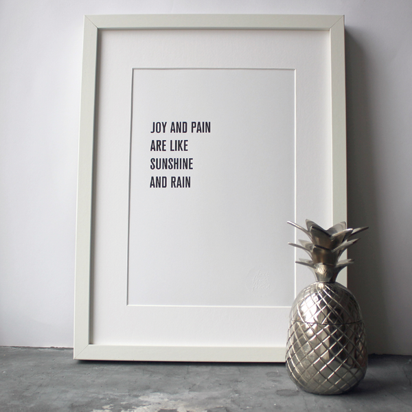 Joy And Pain Are Like Sunshine And Rain lyrics are designed as a digital print