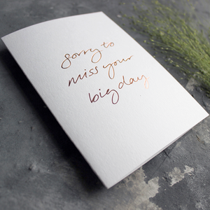 this luxury hand foiled card in white says 'sorry to miss your big day' on the front