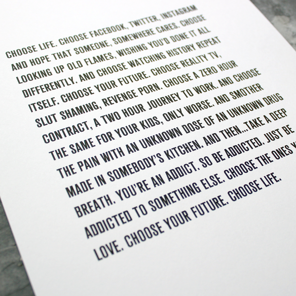 Typographic Print with the new T2 Trainspotting movie has an updated Choose Life monologue