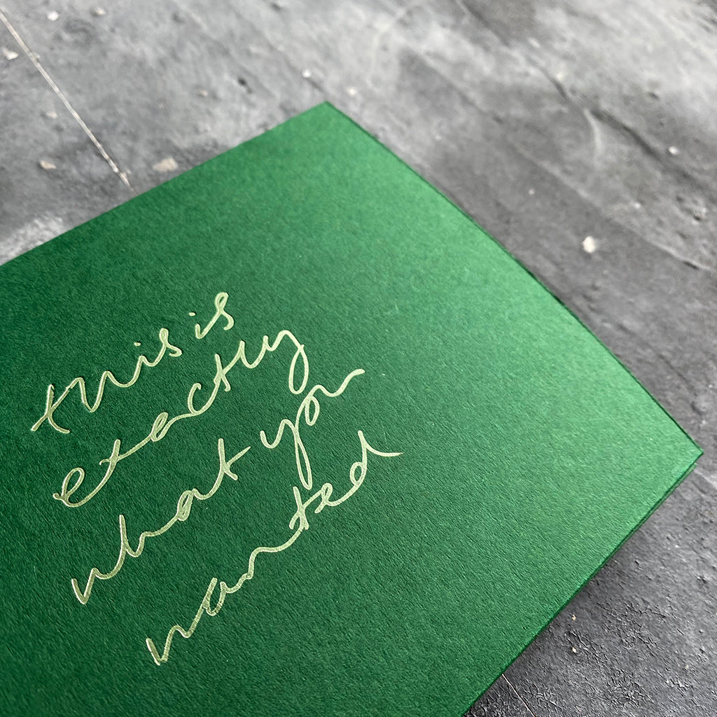 this hand foiled green coloured cash card says 'This Is Exactly What You Wanted'' on the front in lime green foil