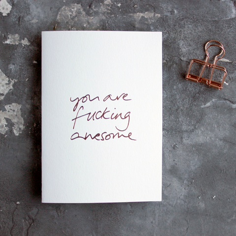 You Are Fucking Awesome greetings card that's a hand written design and hand screen printed in orange neon with matching orange envelope.