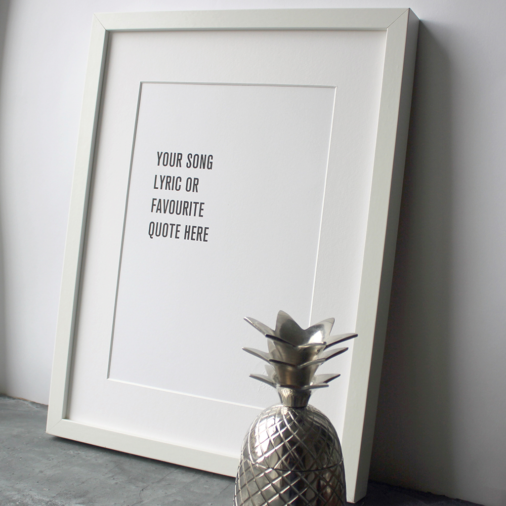 Have your song lyric or quote printed on this personalised poster to put in a frame