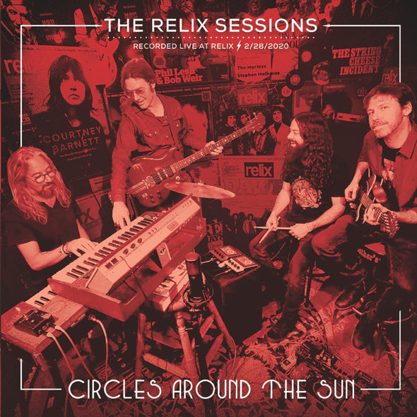Circles Around The Sun - The Relix Session (Limited Edition 180g Red Vinyl + Red Poster Variant)