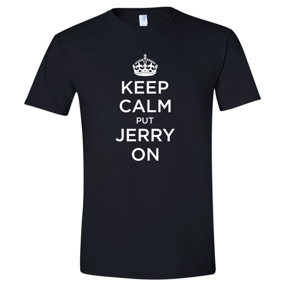 Keep Calm Put Jerry On T-Shirt