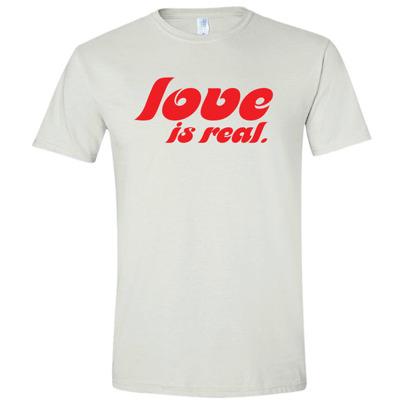 Love Is Real T-Shirt