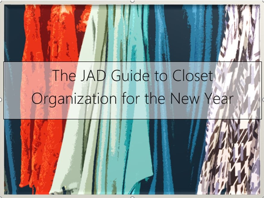 The JAD Guide to Closet Organization for the New Year