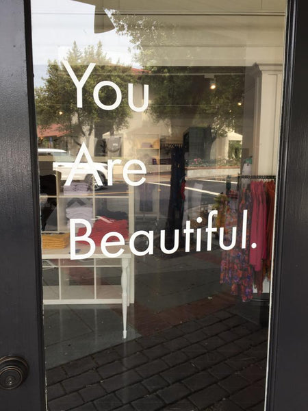 You are beautiful Jill Alexander Women's Clothing Los Gatos, California