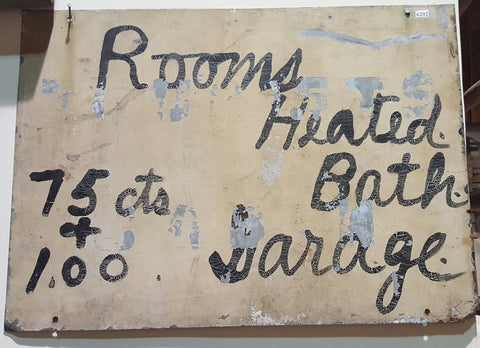 "Metal Sign, ""Rooms Heated, Bath, Garage"""