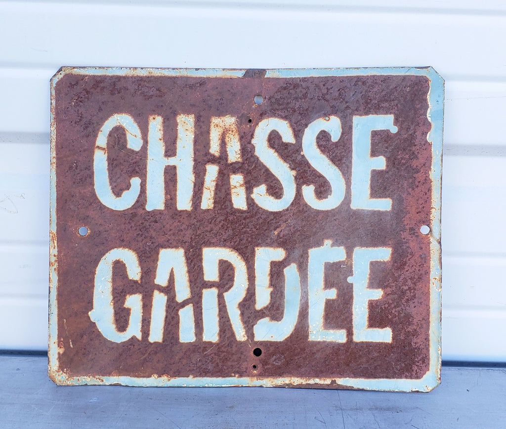"French Metal Sign ""Chasse Gardee"""