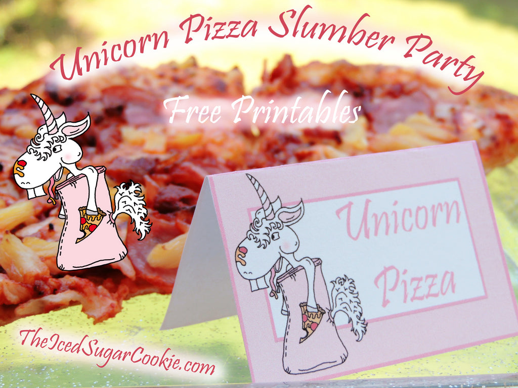 Unicorn Pizza Slumber Birthday Party Cupcake Toppers Free Printables Food Tent Cards The Iced Sugar Cookie