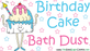 Birthday Cake Bath Dust