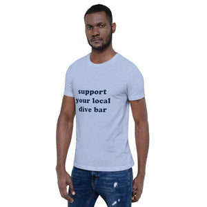 Support Your Local Dive Bar Tee Shirt - New View Clothing
