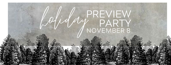 Holiday Preview Party - SAVE THE DATE