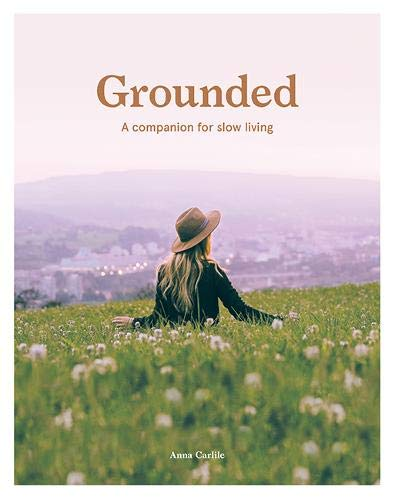Grounded: Slow, Grow, Make, Do -  ShopatGrace.com