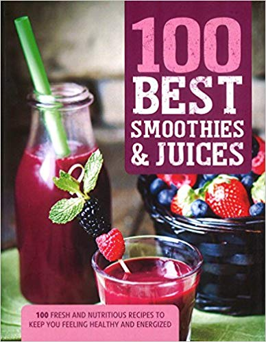 100 Best Smoothies & Juices Recipe Book