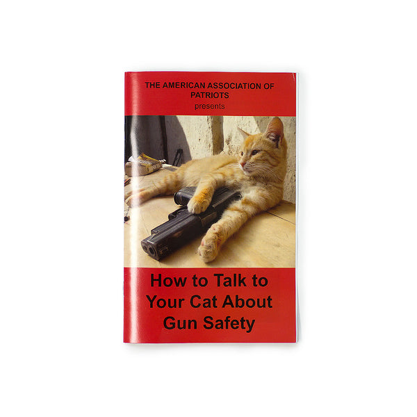 How to Talk to your Cat about Gun Saftey