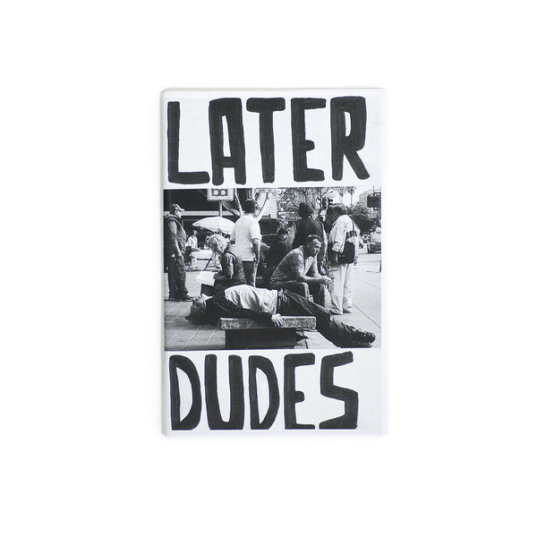 Later Dudes zine #17