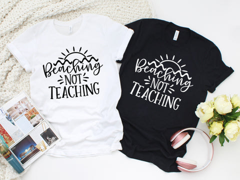 Beaching not Teaching teacher tshirt