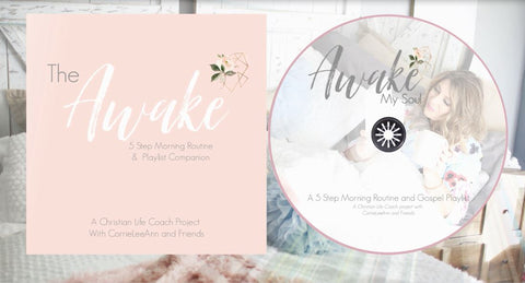 Awake - 5 step Morning Routin Audio Guide and Gospel Playlist-Awake-CorrieLeeAnn'sBoutique