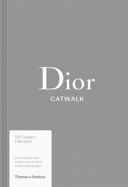 Dior: Catwalk The Complete Collections