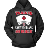 Trained To Save Your Ass