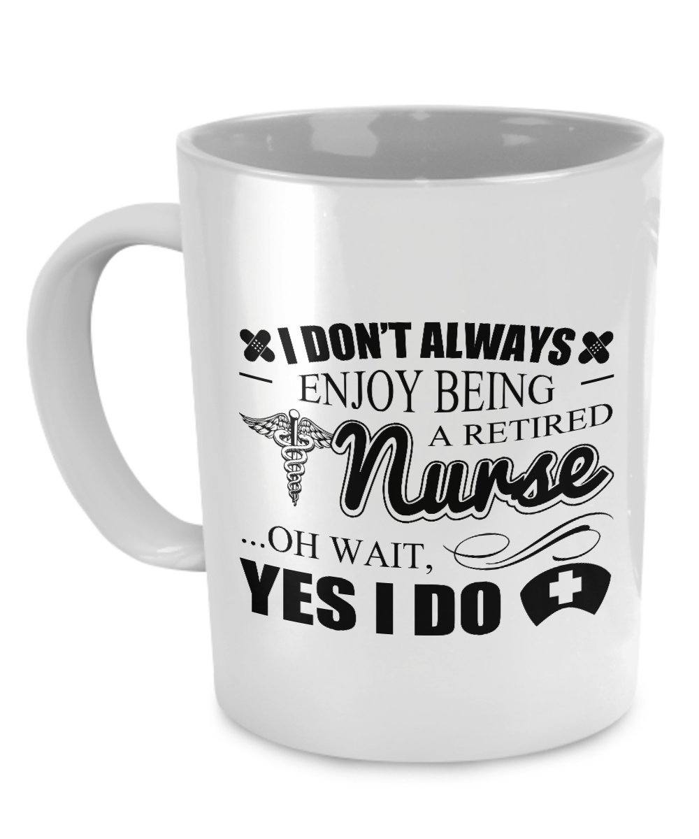 ENJOY BEING RETIRED - MUG