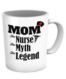 MOM NURSE MYTH LEGEND - MUG