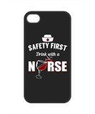 DRINK WITH A NURSE - PHONE CASE