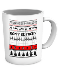 DON'T BE TACHY - MUG