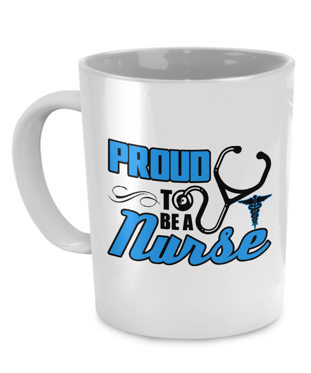 PROUD TO BE A NURSE - MUG